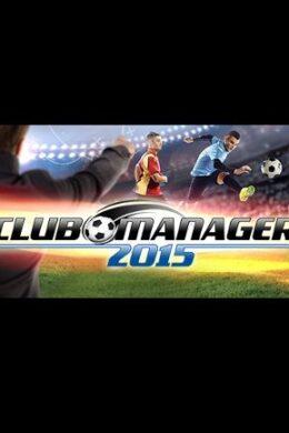 Club Manager 2015 Steam Key GLOBAL